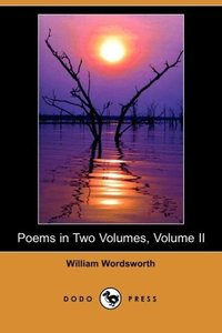 Poems in Two Volumes, Volume II (Dodo Press)