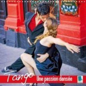 Tango - une passion dansée (Calendrier mural 2015 300 × 300 mm S