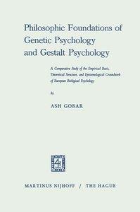 Philosophic Foundations of Genetic Psychology and Gestalt Psycho