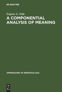 A Componential Analysis of Meaning