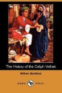 The History of the Caliph Vathek (Dodo Press)
