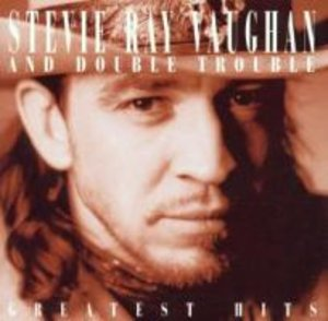 Best Of Stevie Ray Vaughanb And Double Trouble