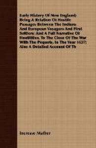 Early History Of New England; Being A Relation Of Hostile Passag