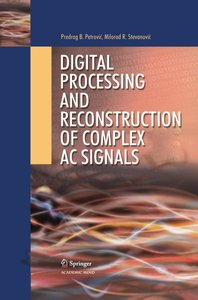 Digital Processing and Reconstruction of Complex Signals