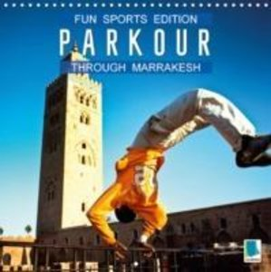 Fun sports edition: Parkour through Marrakesh (Wall Calendar 201