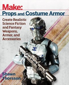 Make: Props and Armor