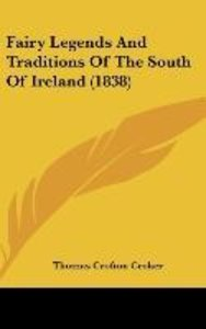 Fairy Legends And Traditions Of The South Of Ireland (1838)