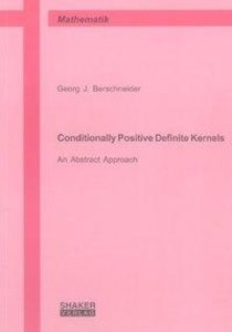 Conditionally Positive Definite Kernels