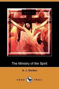 The Ministry of the Spirit (Dodo Press)