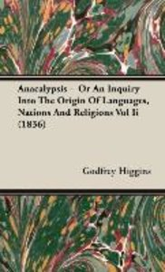 Anacalypsis - Or An Inquiry Into The Origin Of Languages, Natio