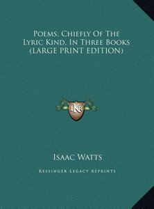 Poems, Chiefly Of The Lyric Kind, In Three Books (LARGE PRINT ED