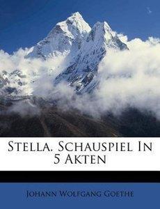 Stella. Ein Schauspiel für Liebende in fünf Akten.