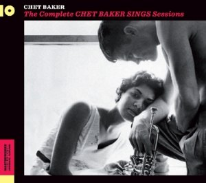 Complete Chet Baker Sings Sessions