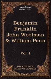 The Autobiography of Benjamin Franklin; The Journal of John Wool