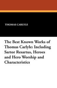 The Best Known Works of Thomas Carlyle