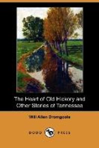 The Heart of Old Hickory and Other Stories of Tennessee (Dodo Pr