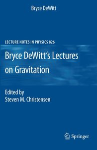 Bryce DeWitt`s Lectures on Gravitation