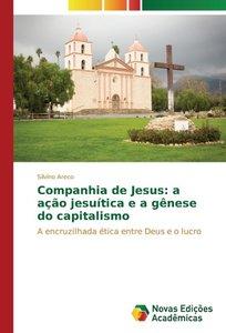 Companhia de Jesus: a ação jesuítica e a gênese do capitalismo
