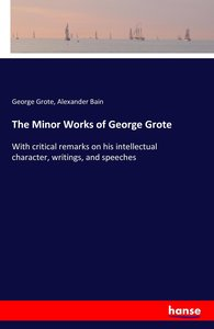 The Minor Works of George Grote