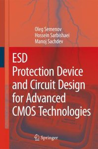 ESD Protection Device and Circuit Design for Advanced CMOS Techn