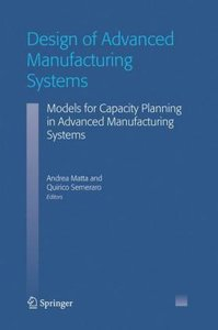 Design of Advanced Manufacturing Systems