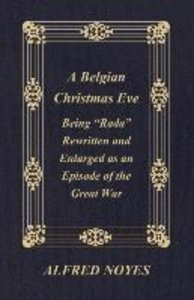 """A Belgian Christmas Eve - Being """"Rada"""" Rewritten And Enlarged As"""