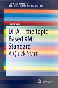 DITA-the Topic-based XML Standard