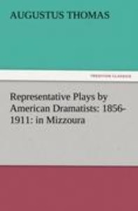 Representative Plays by American Dramatists: 1856-1911: in Mizzo