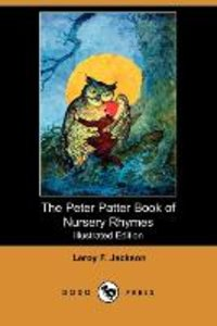 The Peter Patter Book of Nursery Rhymes (Illustrated Edition) (D