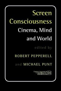 Screen Consciousness: Cinema, Mind and World