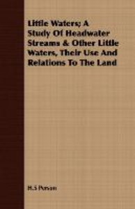 Little Waters; A Study Of Headwater Streams & Other Little Water