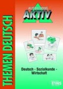 Themen Deutsch. Ausbildung Aktiv