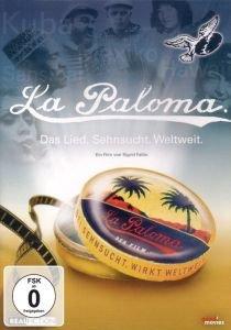 La Paloma - Das Lied. Sehnsucht. Weltweit