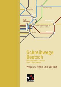Schreibwege Deutsch. Wege zu Rede und Vortrag