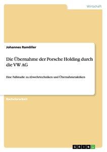 Die Übernahme der Porsche Holding durch die VW AG