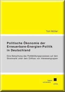 Politische Ökonomie der Erneuerbare-Energien-Politik in Deutschl