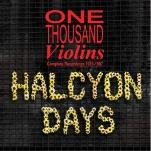 Halcyon Days/Complete Recordings 1985-87
