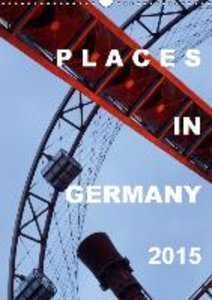 Places in Germany 2015 (Wall Calendar 2015 DIN A3 Portrait)