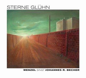 """""""Sterne glühn"""" - Wenzel singt Johannes R. Becher"""
