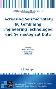Increasing Seismic Safety by Combining Engineering Technologies