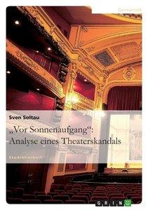 """""""Vor Sonnenaufgang"""": Analyse eines Theaterskandals"""