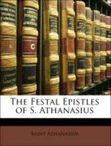 The Festal Epistles of S. Athanasius