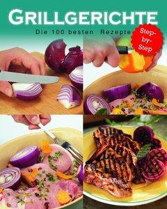 Grillgerichte - die 100 besten Rezepte