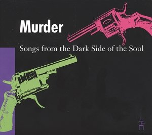 Murder-Songs From The Dark Side Of The Soul