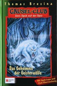 Gruselclub 16. Das Geheimnis der Geisterwölfe