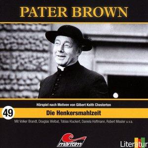 Pater Brown 49-Die Henkersmahlzeit