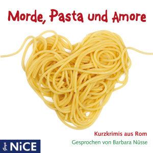 Morde,Pasta Und Amore-Kurzkrimis Aus Rom