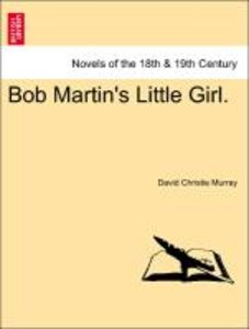 Bob Martin's Little Girl.VOL.III