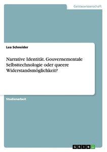 Narrative Identität. Gouvernementale Selbsttechnologie oder quee