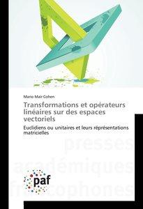 Transformations et opérateurs linéaires sur des espaces vectorie